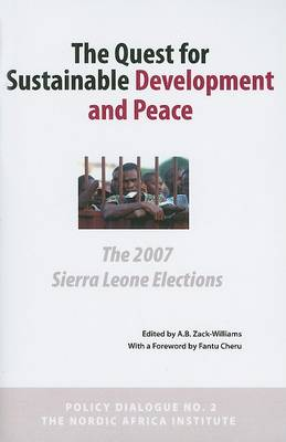 The Quest for Sustainable Development and Peace: The 2007 Sierra Leone Elections (Paperback)