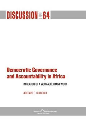 Democratic Governance and Accountability in Africa: In Search of a Workable Framework (Paperback)