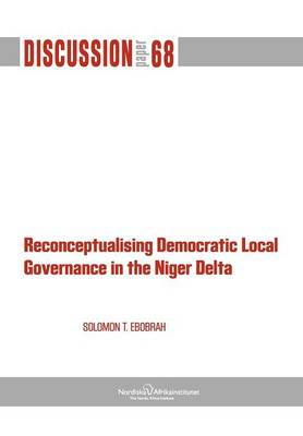 Reconceptualising Democratic Local Governance in The Niger Delta (Paperback)