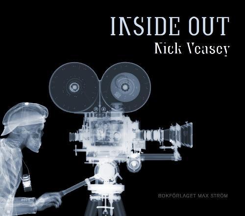 Nick Veasey: Inside Out (Hardback)