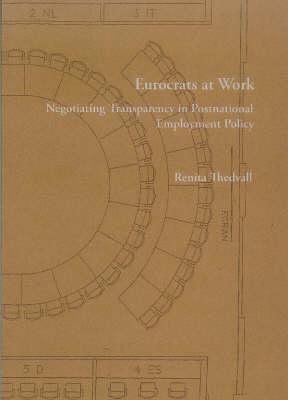 Eurocrats at Work: Negotiating Transparency in Postnational Employment - Stockholm Studies in Social Anthrolpology v. 58 (Paperback)