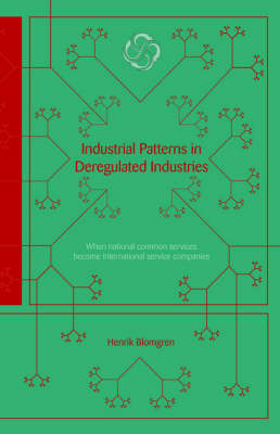 Industrial Patterns in Deregulated Industries (Paperback)