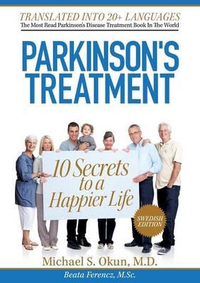 10 Hemligheter Bakom Ett Lyckligare LIV Med Parkinsons Sjukdom (Paperback)