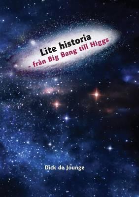 Lite Historia - Fran Big Bang Till Higgs (Paperback)