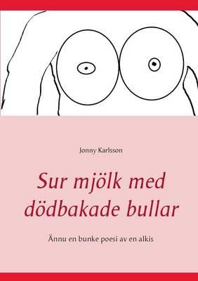 Sur Mjolk Med Dodbakade Bullar (Paperback)