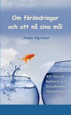 Om Forandringar Och Att Na Sina Mal (Paperback)