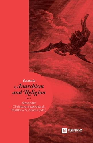 Essays in Anarchism and Religion: Volume 1 - Stockholm Studies in Comparative Religion 38 (Paperback)
