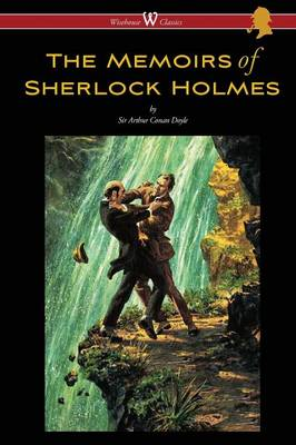 The Memoirs of Sherlock Holmes (Wisehouse Classics Edition - with original illustrations by Sidney Paget) (Paperback)