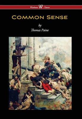 Common Sense (Wisehouse Classics Edition) (Hardback)