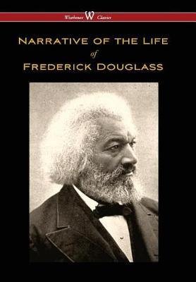 Narrative of the Life of Frederick Douglass (Wisehouse Classics Edition) (Hardback)