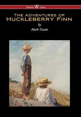 Adventures of Huckleberry Finn (Wisehouse Classics Edition) (Reprod. 1884) (Hardback)