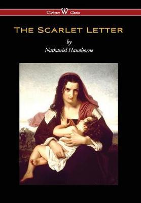 Scarlet Letter (Wisehouse Classics Edition) (Reprod. 1850) (Hardback)