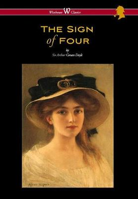 Sign of Four (Wisehouse Classics Edition - With Original Illustrations by Richard Gutschmidt) (Hardback)