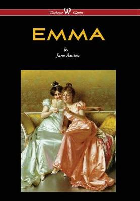 Emma (Wisehouse Classics - With Illustrations by H.M. Brock) (2016) (Hardback)