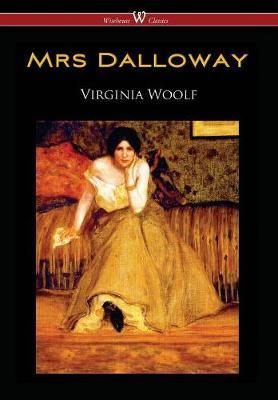 Mrs Dalloway (Wisehouse Classics Edition) (Hardback)