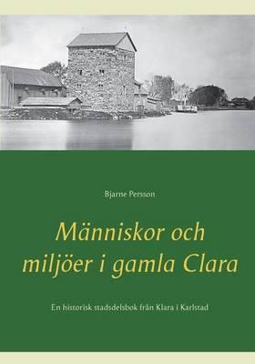 Manniskor Och Miljoer I Gamla Clara (Paperback)