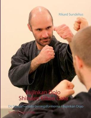 Bujinkan Dojo Shinden Kihon Gata (Paperback)