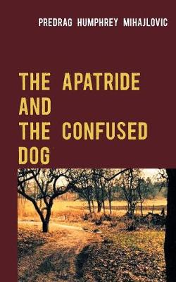 The Apatride and the Confused Dog (Paperback)