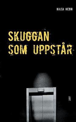 Skuggan SOM Uppstar (Paperback)