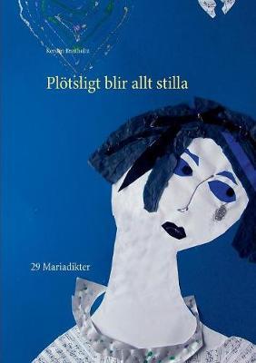 PL�tsligt Blir Allt Stilla (Paperback)