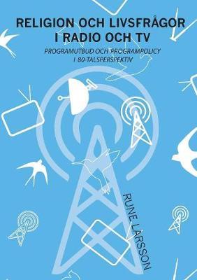 Religion Och Livsfr gor I Radio Och TV (Paperback)