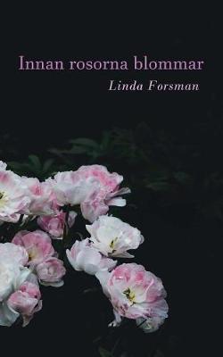 Innan rosorna blommar (Paperback)