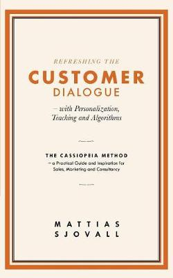 Refreshing the Customer Dialogue - With Personalization, Teaching and Algorithms (Paperback)