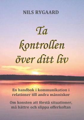 Ta Kontrollen ver Ditt LIV (Paperback)