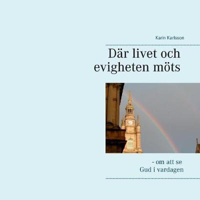 D r Livet Och Evigheten M ts (Paperback)