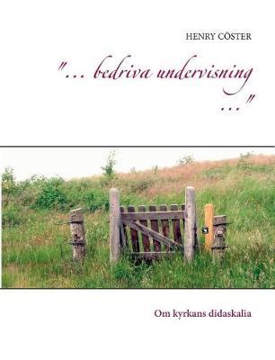 ".."". Bedriva Undervisning ..."" (Paperback)"