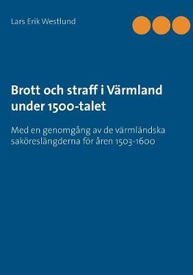 Brott och straff i Varmland under 1500-talet (Paperback)