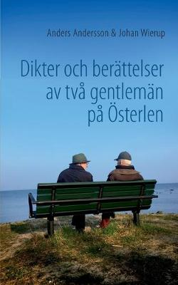 Dikter och berattelser av tva gentleman pa OEsterlen (Paperback)