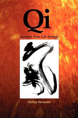 Qi: Increase Your Life Energy (Paperback)