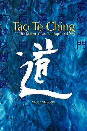 Tao Te Ching: The Taoism of Lao Tzu Explained (Paperback)