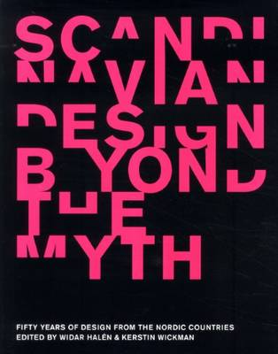 Scandanavian Design Beyond the Myth - Fifty Years of Design from the Nordic Countries (Paperback)
