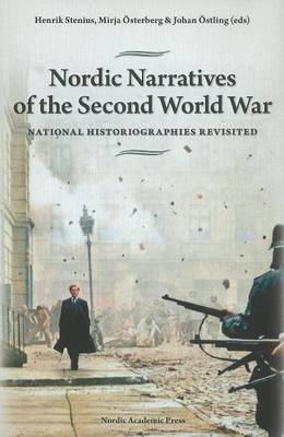 Nordic Narratives of the Second World War: National Historiographies Revisited (Hardback)