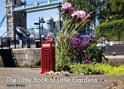 The Little Book Of Little Gardens (Hardback)