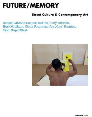 Future/memory: Street Culture and Contemporary Art (Hardback)