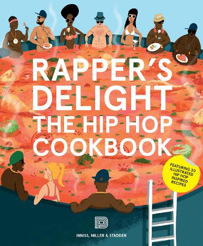 Rapper's Delight: The Hip Hop Cookbook (Paperback)