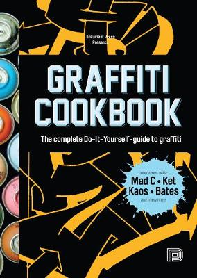 Graffiti Cookbook: A Guide to Techniques and Materials (Paperback)
