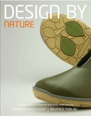 Design by Nature: Interaction Between Nature and Design/architecture in Norway (Hardback)
