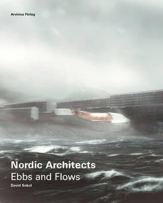 Nordic Architects - Ebbs and Flows (Hardback)