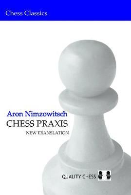 Chess Praxis: New Translation - Chess Classics (Paperback)