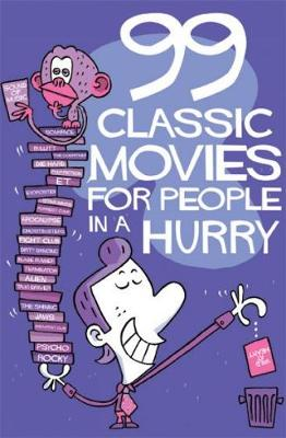 99 Classic Movies For People In A Hurry (Paperback)