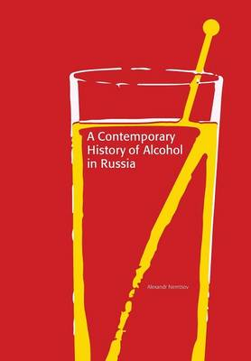 A Contemporary History of Alcohol in Russia (Paperback)