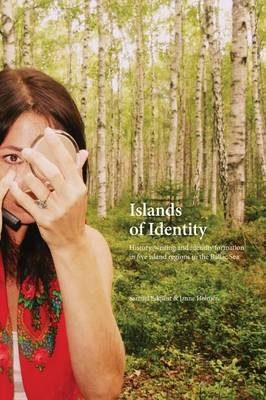 Islands of Identity: History-Writing and Identity Formation in Five Island Regions in the Baltic Sea (Paperback)