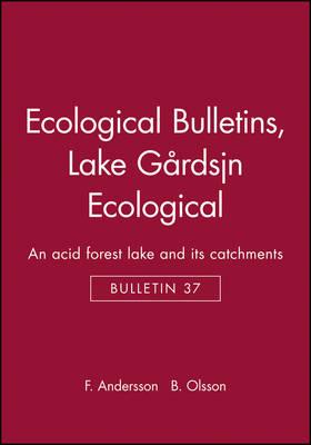 Lake Gardsjon: An Acid Forest Lake and Its Catchment - Ecological Bulletin No. 37 (Hardback)