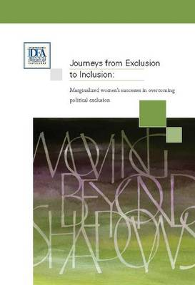 Journeys from Exclusion to Inclusion: Marginalized Womens Successes in Overcoming Political Exclusion (Paperback)