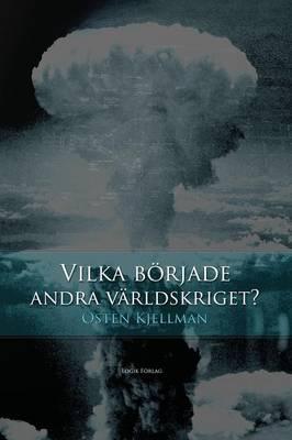 Vilka B rjade Andra V rldskriget? (Paperback)