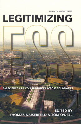 Legitimizing ESS: Big Science as a Collaboration Over Boundaries (Hardback)